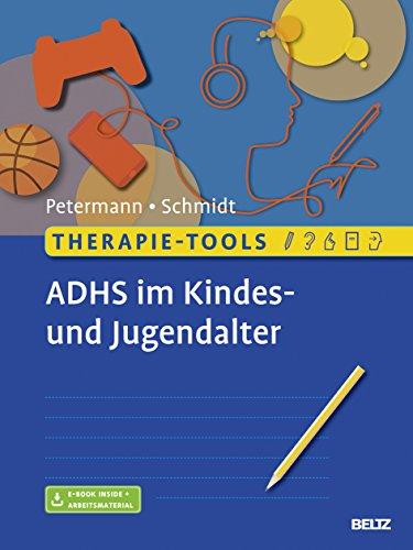 Therapie-Tools ADHS im Kindes- und Jugendalter: Mit E-Book inside und Arbeitsmaterial (Beltz Therapie-Tools)